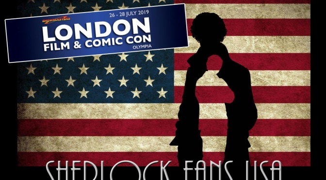 Sherlock Fans USA London Comic Con Update!